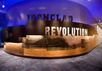 50,000 square feet of exhibit space, the Ironclad Revolution tells the story of USS Monitor and its crew