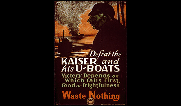 The WWI poster was created by the U.S. Food Administration -- Defeat the Kaiser and his U-boats